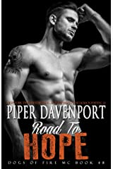 Road to Hope (Dogs of Fire Book 8) Kindle Edition