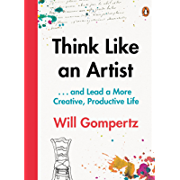 Think Like an Artist: . . . and Lead a More Creative, Productive Life (English Edition)