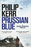 Prussian Blue: Bernie Gunther Thriller 12 (Bernie Gunther 12)