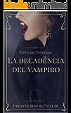Entre las tinieblas: La decadencia del vampiro