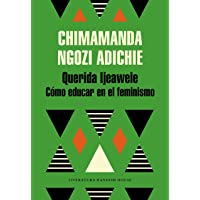 Querida Ijeawele. Cómo educar en el feminismo (Literatura