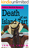 Death of an Island Tart: A Kadence MacBride Mystery (The Kadence MacBride Mystery Series Book 2)