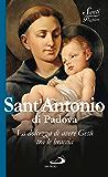 Sant'Antonio di Padova. La dolcezza di avere Gesù tra le braccia