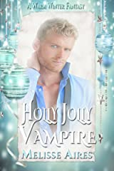 Holly Jolly Vampire (A Warm Winter Fanatsy Book 3) Kindle Edition
