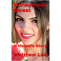 Honeymoon Sweet: A Hotwife Story (English Edition)
