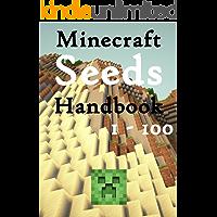 Minecraft Seeds Handbook : Seeds 1 - 100, Minecraft 1.12, Unofficial