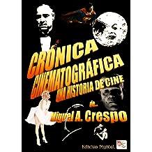 Crónica Cinematográfica - Una Historia de Cine (Spanish Edition) Nov 18, 2013