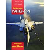 Mikoyan MiG-31: Famous Russian Aircraft