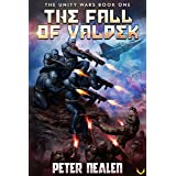 The Fall of Valdek: A Military Sci-Fi Series (The Unity Wars Book 1)
