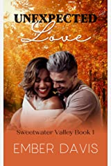 Unexpected Love (Sweetwater Valley Book 1) Kindle Edition