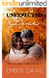 Unexpected Love (Sweetwater Valley Book 1)