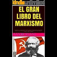 EL GRAN LIBRO DEL MARXISMO: EL MANIFIESTO COMUNISTA-EL ESTADO Y LA REVOLUCIÓN-REFORMA O REVOLUCIÓN-LA REVOLUCIÓN…