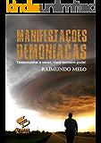 Manifestações Demoníacas: Testemunhei e Venci, Você Também Pode!