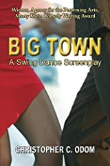 Big Town: A Swing Dance Screenplay Kindle Edition