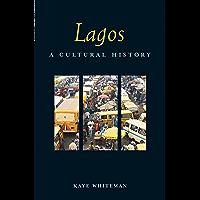 Lagos: A Cultural History (Interlink Cultural Histories)