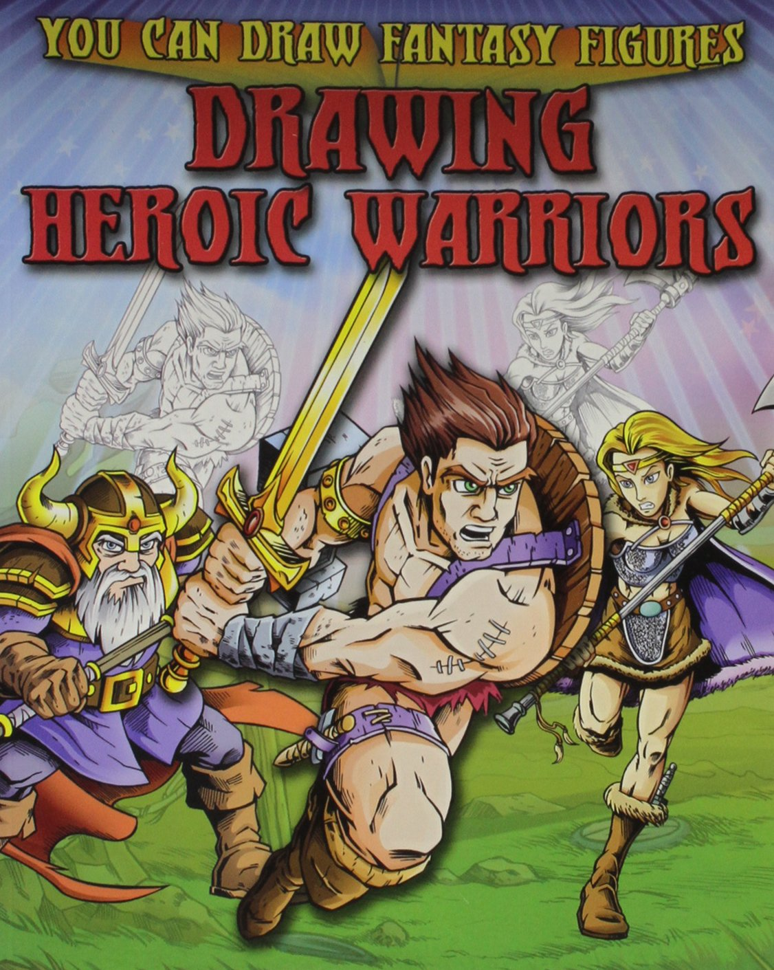 Download Drawing Heroic Warriors (You Can Draw Fantasy Figures (Paperback)) ebook
