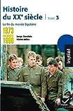 Initial - Histoire du XXe siècle tome 3 : De 1973 aux années 1990, la fin du monde bipolaire