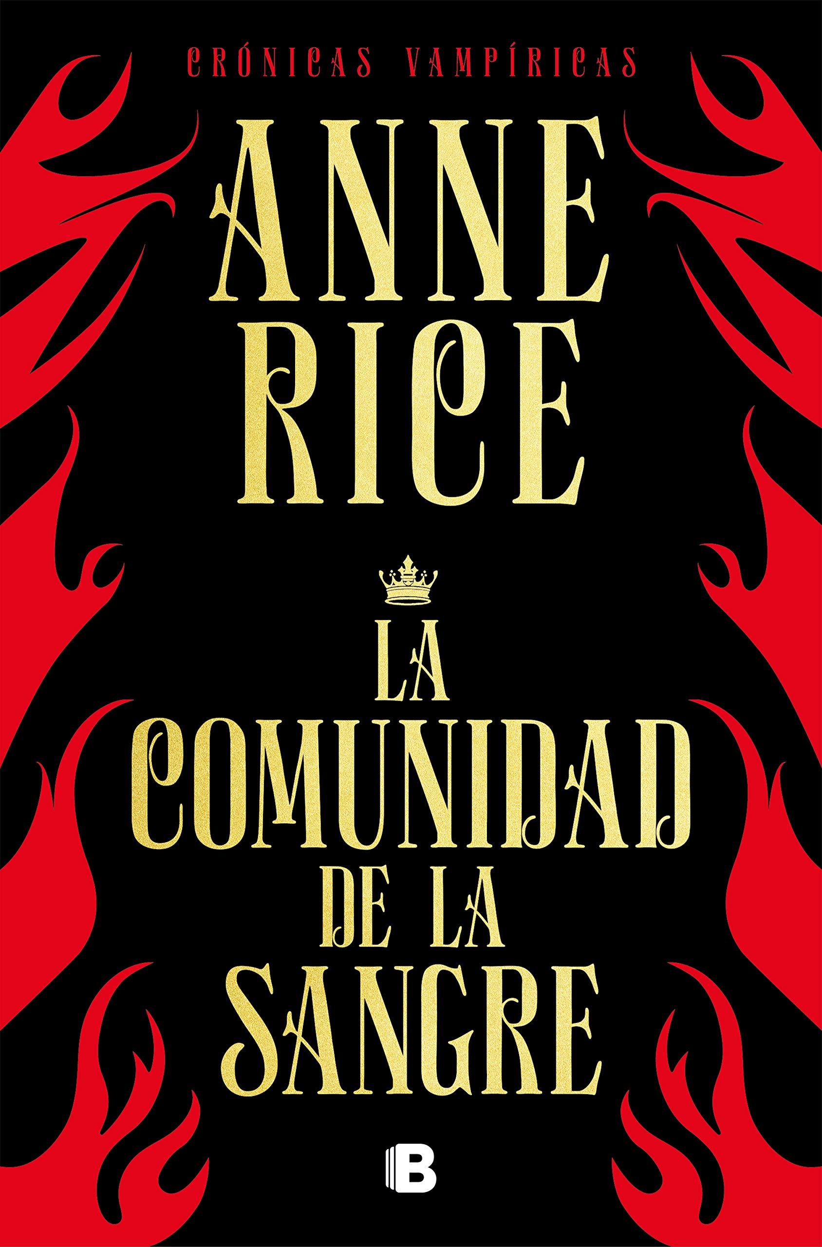 La comunidad de la sangre Crónicas Vampíricas 13 : Una historia del príncipe Lestat: Amazon.es: Rice, Anne, Manuel Manzano Gómez;: Libros