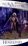 "Homeland (Drizzt ""4: Paths of Darkness"") (Forgotten Realms: The Legend of Drizzt, Book I) (Bk. 1)"