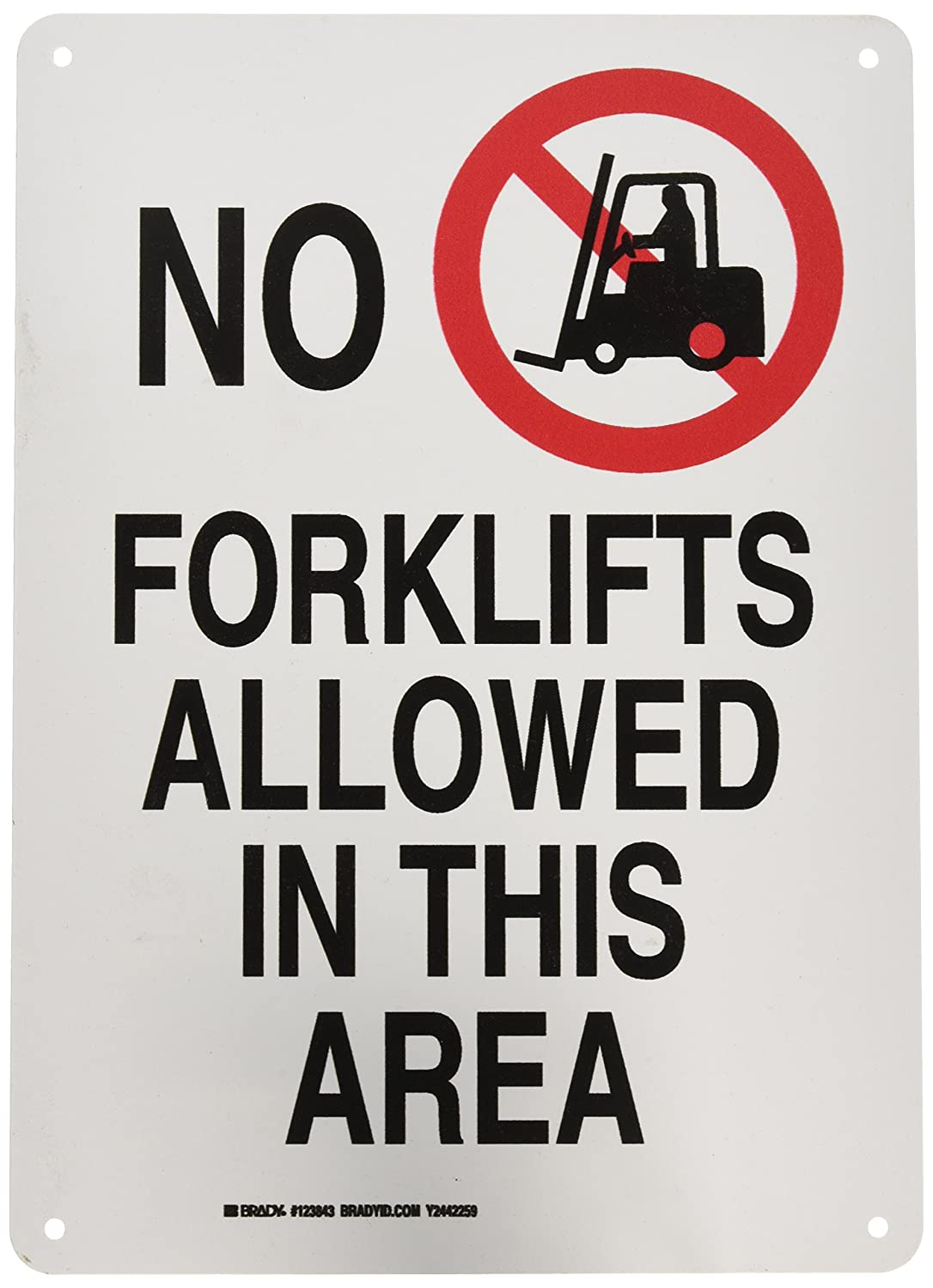 Brady 123843 Machine and Operational Sign Black and Red on White 10 Width LegendNo Forklifts Allowed in This Area 14 Height