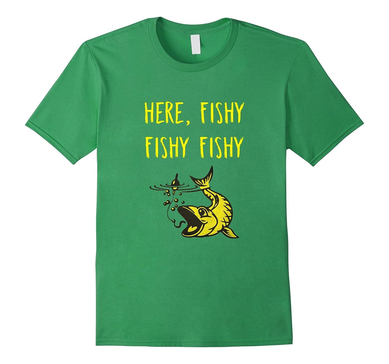2f747ec7 Funny Fishing T-Shirt – Here Fishy Fishy Fathers Day Gift – Hntee.com