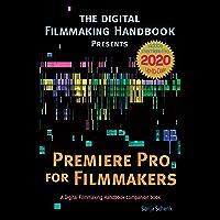 Premiere Pro for Filmmakers (The Digital Filmmaking Handbook presents 1) (English Edition)