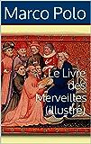 Le Livre des Merveilles (illustré)
