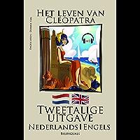 Engels leren - Tweetalige uitgave (Nederlands - Engels) Het leven van Cleopatra