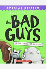 The Bad Guys in Do-You-Think-He-Saurus?!: Special Edition (The Bad Guys #7) Paperback