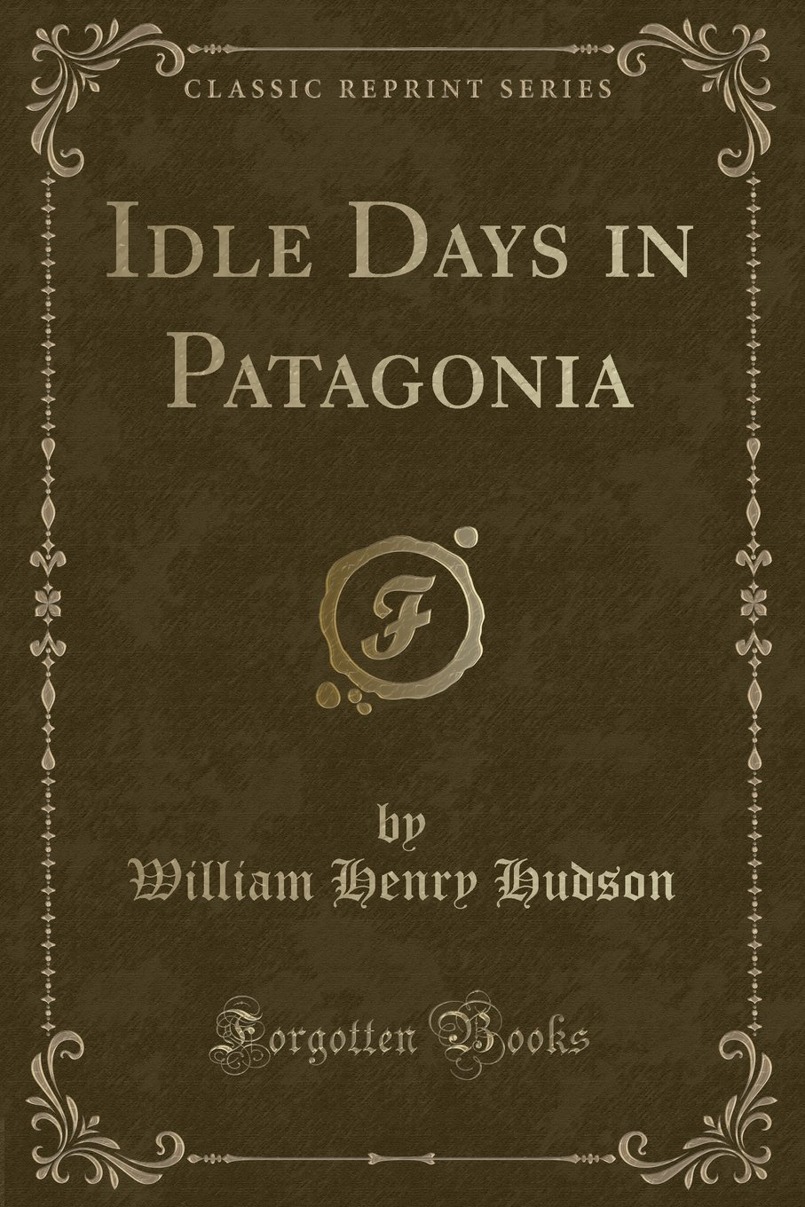 Idle Days in Patagonia (Classic Reprint) pdf