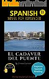 Spanish short stories for advanced (C1) El cadáver del puente. Downloadable Audio. Vol 6. Spanish edition: Learn Spanish. Improve Spanish Reading. Graded readings. Short stories. Aprender español.