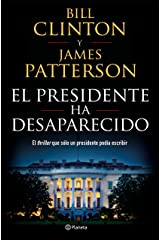 El presidente ha desaparecido (Volumen independiente) (Spanish Edition)