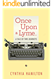 Once Upon a Lyme...: A Tale of Two Journeys