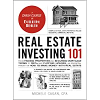 Real Estate Investing 101: From Finding Properties and Securing Mortgage Terms to Reits and Flipping Houses, an…