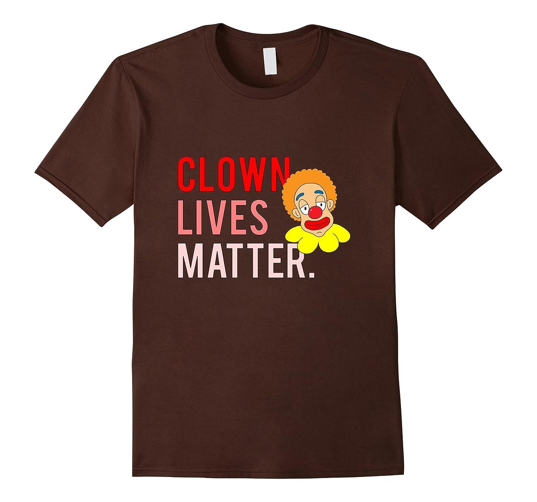 Clown Lives Matter Halloween Red Nose Parody Satire T Shirt