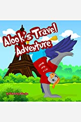 Alook's Travel Adventure: (Fun Rhyming Picture Book/Bedtime Story with Global Travel Adventures about Friendships, Travel and Exploring... Ages 2-8) Kindle Edition