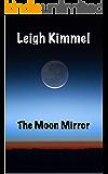 The Moon Mirror