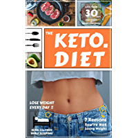 The Keto Diet: Simple ketogenic diet to lose weight and regain confidence, how to lose 10 pounds in less than 30 days: Best Keto Diet Recipes, Learn How ... lose weight rapidly) (English Edition)