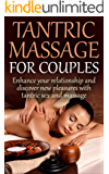 Tantric Massage for Couples: Enhance your relationship and discover new pleasures with tantric sex and massage (Couples Communication) (English Edition)