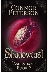 Shadowcast: a ghost revenge medieval fantasy (Ascendant Book 2) Kindle Edition