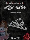 Les Chroniques de Lily Miller - Première partie: Tomes I, II, III