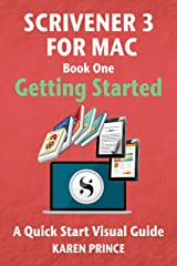 Scrivener 3 For Mac: Getting Started (Scrivener Quick Start Visual Guides) Kindle Edition