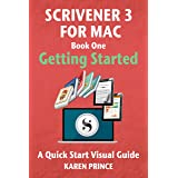 Scrivener 3 For Mac: Getting Started (Scrivener Quick Start Visual Guides)