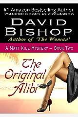 The Original Alibi (A Matt Kile Mystery Book 2) Kindle Edition
