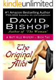 The Original Alibi (A Matt Kile Mystery Book 2)