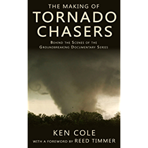 The Making of Tornado Chasers: Behind The Scenes Of The Groundbreaking Documentary Series