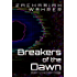Breakers of the Dawn: Book 1 of the Dawn Saga