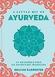 Little Bit of Ayurveda: An Introduction to Ayurvedic Medicine