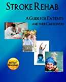 Stroke Rehab: A Guide for Patients and Their Caregivers (English Edition)