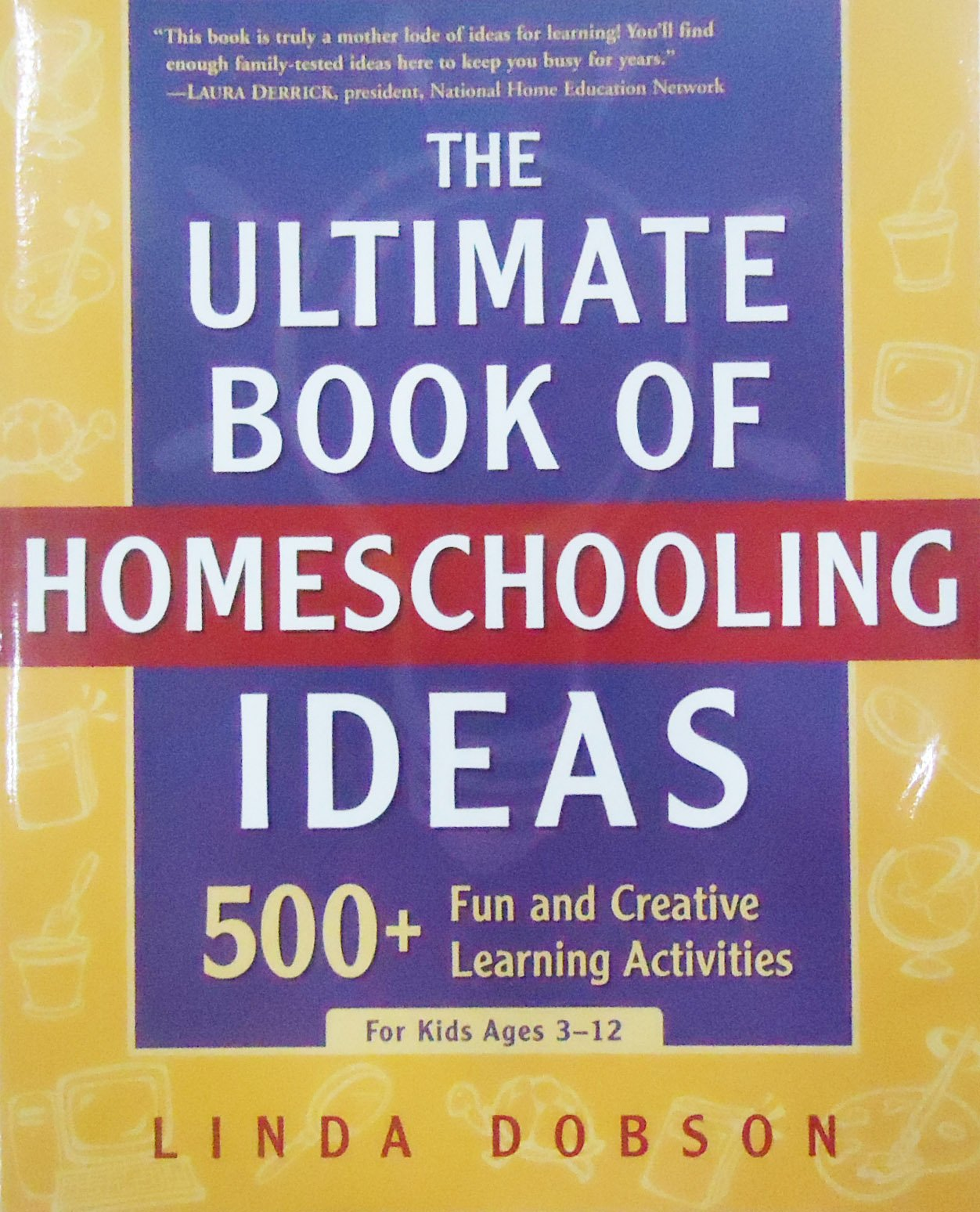 the ultimate book of homeschooling ideas 500 fun and creative